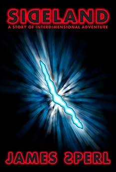 Sideland (Sideland Trilogy, Book 1) by [Sperl, James]