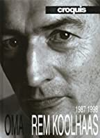 OMA + Rem Koolhaas 1987-1998: El Croquis 53+79