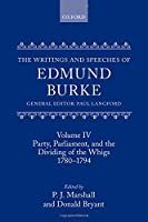 The Writings and Speeches of Edmund Burke: Party, Parliament, and the Dividing of the Whigs 1780-1794