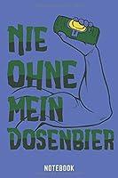 Nie Ohne Mein Dosenbier Notebook: A5 Blank Bierbrau Buch, Notizbuch fuer Biebrauer, Hobbybrauer, Bier Brauen 120 Seiten 6x9 | Organizer Schreibheft Planer zum Ausfuellen