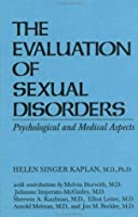 Evaluationn Of Sexual Disorders:....Psychological And Medica: Psychological & Medical Aspects