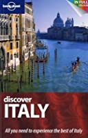 Discover Italy (Au and UK) (Lonely Planet Discover Guides)