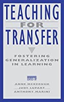 Teaching for Transfer: Fostering Generalization in Learning