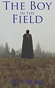 The Boy in the Field by [Oram, Jo]