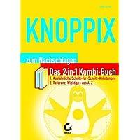 KNOPPIX - zum Nachschlagen. Das 2-in-1 Kombi-Buch