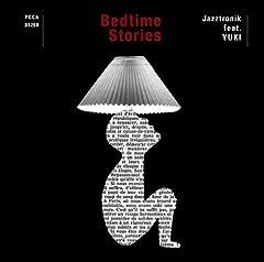 Jazztronik feat.YUKI「ベッドタイムストーリー」のジャケット画像