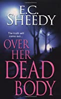 Over Her Dead Body (Zebra Romantic Suspense)