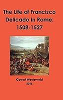The Life of Francisco Delicado in Rome: 1508-1527