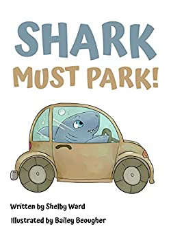 Shark Must Park! by [Ward, Shelby]