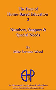 Home Based Education 2: Numbers, Support, Special Needs by [Fortune-Wood, Mike]