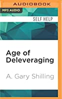 Age of Deleveraging: Investment Strategies for a Decade of Slow Growth and Deflation, Updated Edition