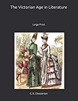 The Victorian Age in Literature: Large Print