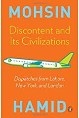 discontent and its civilizations: dispatches from lahore, new york, and london [Paperback] [Dec 28, 2014] MOHSIN HAMID ペーパーバック
