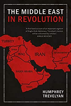 The Middle East in Revolution by [Trevelyan, Humphrey]