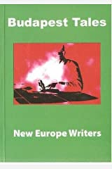 Budapest Tales: A Collection of Central European Contemporary Writing ペーパーバック
