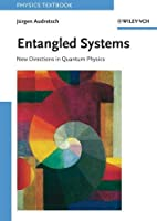 Entangled Systems: New Directions in Quantum Physics【洋書】 [並行輸入品]