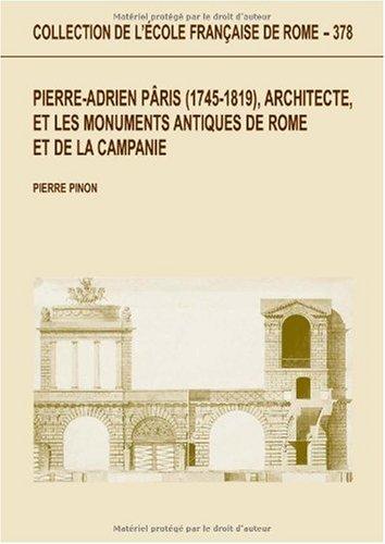 Pierre-Adrien Pâris (1745-1819), architecte, et les monuments antiques de Rome et de la Campanie