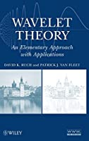 Wavelet Theory: An Elementary Approach with Applications by David K. Ruch Patrick J. Van Fleet(2009-10-26)