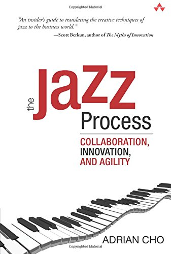 Download Jazz Process, The: Collaboration, Innovation, and Agility 0321636457