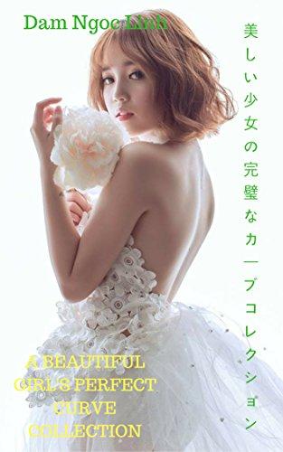 美しい少女の完璧なカーブコレクション - Dam Ngoc Linh