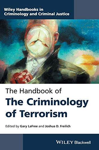 Download The Handbook of the Criminology of Terrorism (Wiley Handbooks in Criminology and Criminal Justice) 1118923952