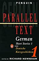 German Short Stories 1: Parallel Text Edition (Penguin Parallel Text) (v. 1) (German and English Edition) by Various(1965-06-30)