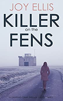 KILLER ON THE FENS a gripping crime thriller full of twists by [ELLIS, JOY]