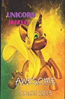 """AWESOME SINCE 2013 Unicorn Journal fo rGirl: 120 Lined Pages - 6"""" x 9"""" (Diary, Notebook, Composition Book, Writing Tablet) - Awesome Since 2013"""