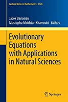 Evolutionary Equations with Applications in Natural Sciences (Lecture Notes in Mathematics)