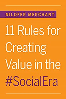 11 Rules for Creating Value in the Social Era by [Merchant, Nilofer]
