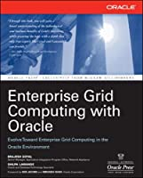 Enterprise Grid Computing with Oracle (Osborne ORACLE Press Series)
