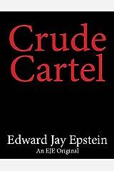 Crude Cartel: An EJE Original Kindle Edition