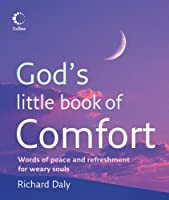 God's Little Book of Comfort: Words to Soothe and REassure in Troubled Times