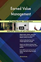 Earned Value Management A Complete Guide - 2020 Edition