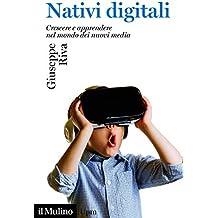 Nativi digitali: Crescere e apprendere nel mondo dei nuovi media (Universale paperbacks Il Mulino Vol. 665) (Italian Edition)