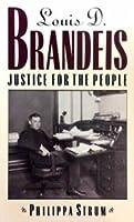 LOUIS D. BRANDEIS: JUSTICE FOR