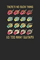 """There's No Such Thing As Too Many Guitars: Guitars Notebook, Graph Paper (6"""" x 9"""" - 120 pages) ~ Musical Instruments Themed Notebook for Daily Journal, Diary, and Gift"""