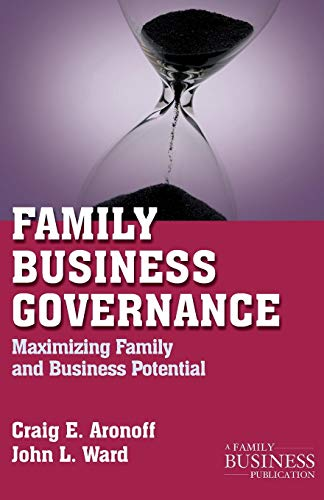 Download Family Business Governance: Maximizing Family and Business Potential (A Family Business Publication) 0230111068