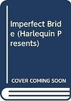Imperfect Bride (Harlequin Presents)