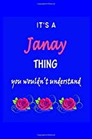 It's A  Janay  Thing You Wouldn't Understand: Janay  First Name Personalized Journal 6x9 Notebook, Wide Ruled (Lined) blank pages Funny  Cover for Girls and Women with Pink Name, Roses, on Blue