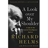 A Look Over My Shoulder: A Life in the Central Intelligence Agency