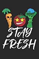 Stay Fresh: Lunch Lady Stay Fresh Funny Vegetables healthy s Dot Grid Notebook 6x9 Inches - 120 dotted pages for notes, drawings, formulas | Organizer writing book planner diary