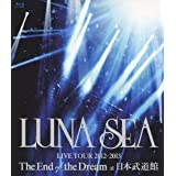 LUNA SEA LIVE TOUR 2012-2013 The End of the Dream at 日本武道館 [Blu-ray]