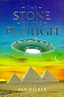 The Stone of the Plough: The Search for the Secret of Giza