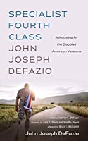 Specialist Fourth Class John Joseph DeFazio: Advocating for the Disabled American Veterans