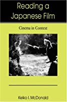 Reading a Japanese Film: Cinema in Context