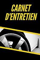Carnet D'entretien: 100 Rendez-Vous | Livret d'entretien avec pages préfabriquées | Convient à tous les constructeurs automobiles.