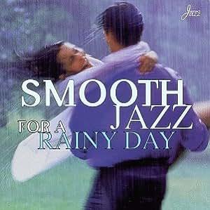 Smooth Jazz-Rainy Day Moods