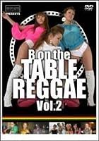 流派-R presents ~B on The Table Reggae~ 2 [DVD]