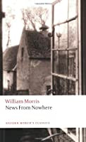 News from Nowhere Or An Epoch of Rest (Oxford World's Classics)